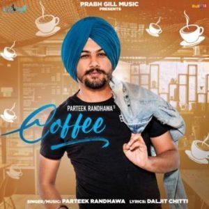 Coffee Song  Lyrics - Parteek Randhawa