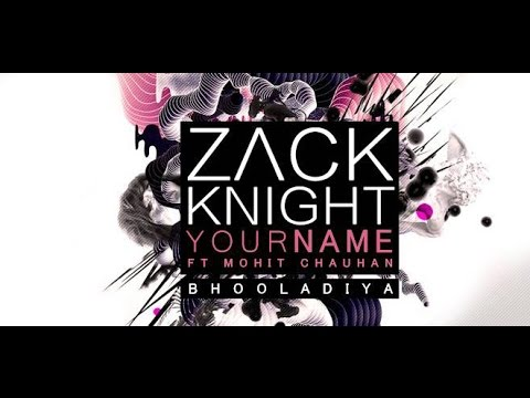 Your Name (Bhula Diya) Lyrics – Zack Knight