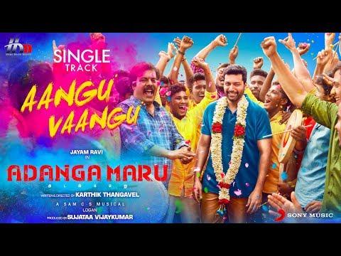 Aangu Vaangu Song Lyrics - Adanga Maru