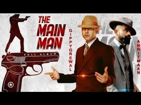 The Main Man Song Lyrics | Gippy Grewal