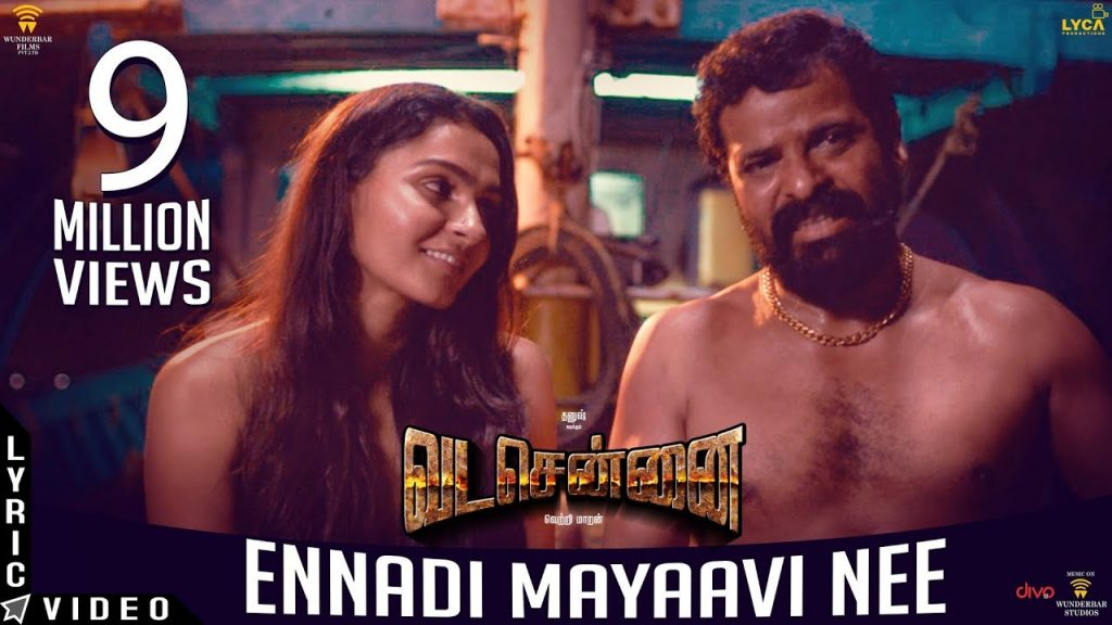 Ennadi Maayavi Song Lyrics - Vada Chennai